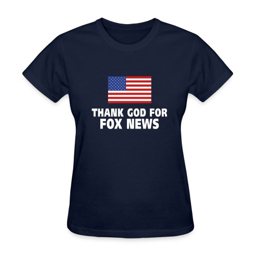 Thanks God for Fox News - Women's T-Shirt