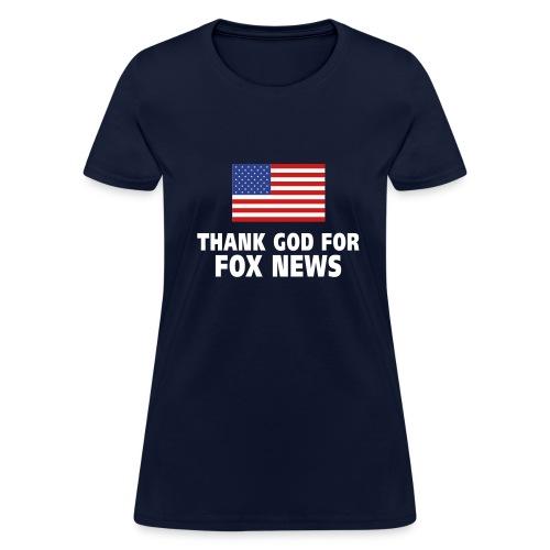 Thanks God for Fox News - Women's T-Shirt