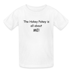 The Hokey Pokey is all about ME! - Kids' T-Shirt