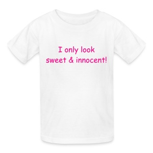 I only look sweet & innocent! - Kids' T-Shirt
