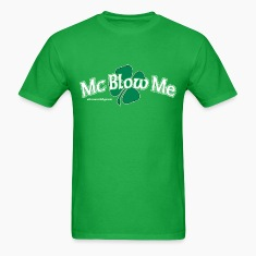 St. Patrick's Day Mc Blow Me T-Shirts