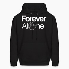 Unisex Forever Alone Hoodie
