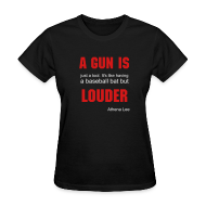 T-Shirts ~ Women's T-Shirt ~ A Gun is... Women's T Shirt