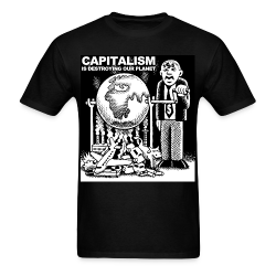 Capitalism is destroying our planet Environmentalism - Green energy - Pollution - Anti-nuclear - Oil - Climate - Planet - Green anarchy - GMO - Ecologism - Anticiv - Eco-terrorism - Gree