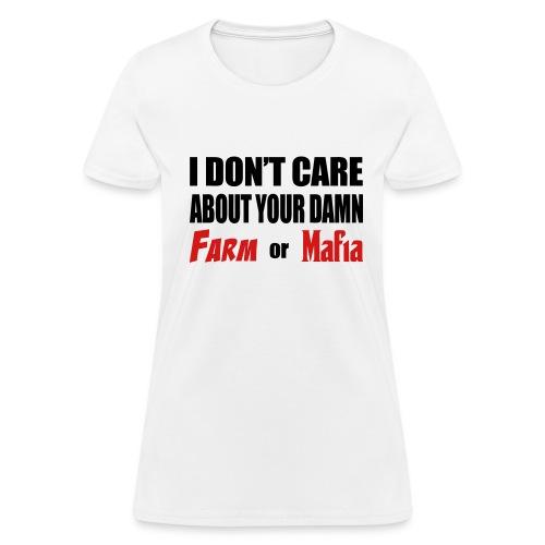 Your Damn Farm Or Mafia (Women) - Women's T-Shirt