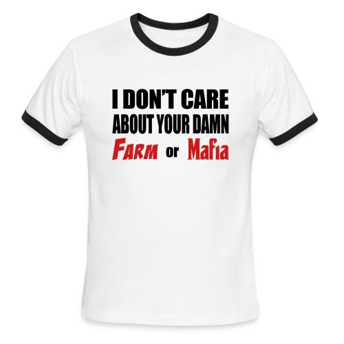 Your Damn Farm Or Mafia (Men) - Men's Ringer T-Shirt