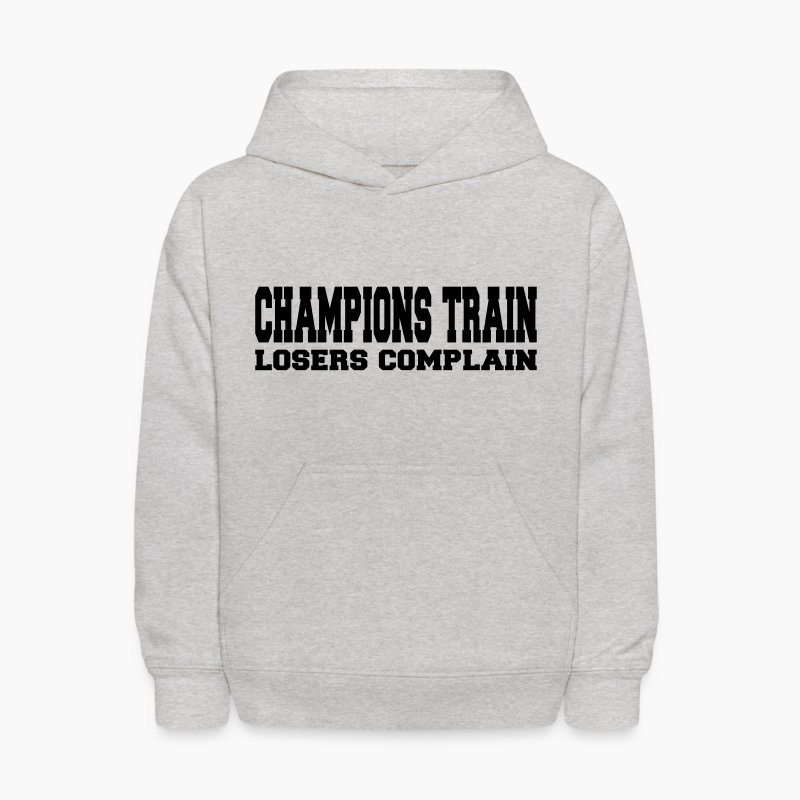 Motivational Quotes For Sports Teams: Champions Train Losers Complain Hoodie
