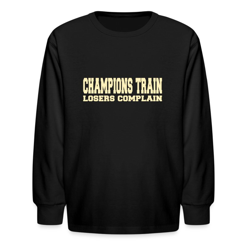 Motivational Quotes For Sports Teams: Champions Train Losers Complain Long Sleeve Shirt