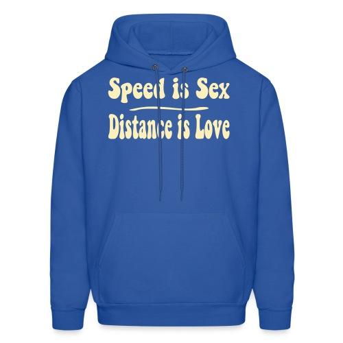 Speed is Sex - Distance is Love - Men's Hoodie