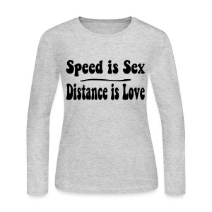 Speed is Sex - Distance is Love - Women's Long Sleeve Jersey T-Shirt