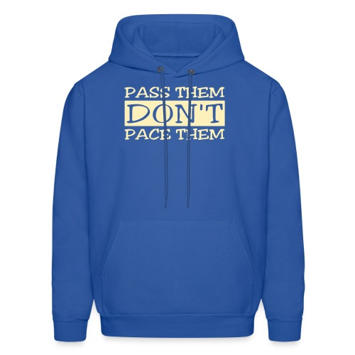 Pass Them Don't Pace Them - Men's Hoodie