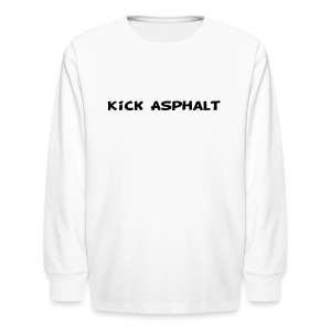 Kick Asphalt - Kids' Long Sleeve T-Shirt