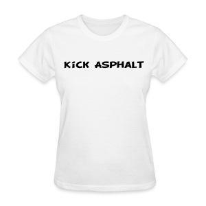 Kick Asphalt - Women's T-Shirt