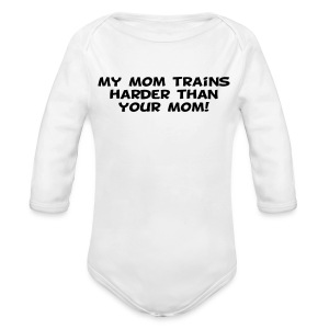 My Mom Trains Harder Than Your Mom - Long Sleeve Baby Bodysuit