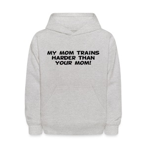 My Mom Trains Harder Than Your Mom - Kids' Hoodie