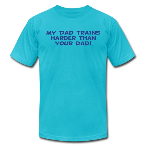 My Dad Trains Harder Than Your Dad - Men's Fine Jersey T-Shirt