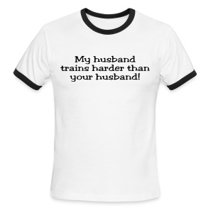 My Husband Trains Harder Than Your Husband - Men's Ringer T-Shirt