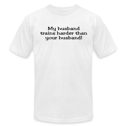 My Husband Trains Harder Than Your Husband - Men's Fine Jersey T-Shirt