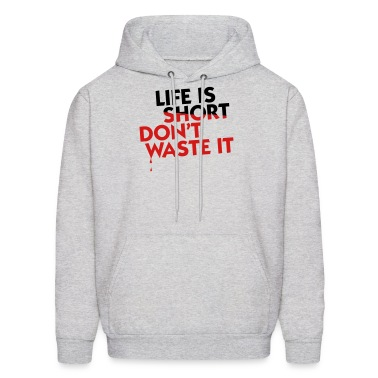 Life is Short (2c) Hoodies