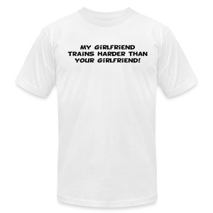My Girlfriend Trains Harder - Men's T-Shirt by American Apparel
