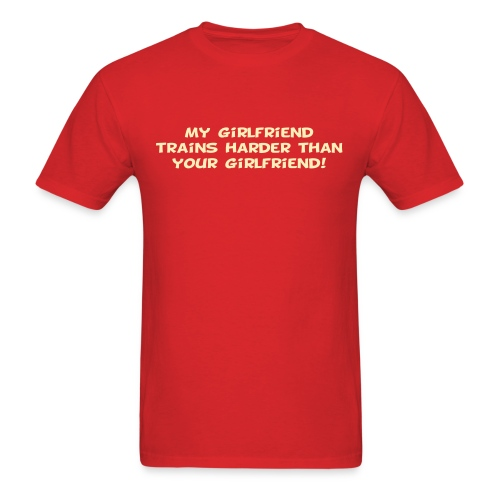 My Girlfriend Trains Harder - Men's T-Shirt