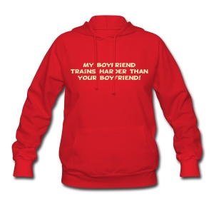 My Boyfriend Trains Harder - Women's Hoodie