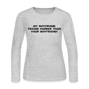 My Boyfriend Trains Harder - Women's Long Sleeve Jersey T-Shirt