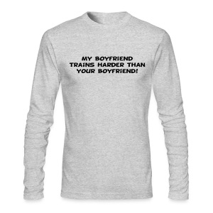 My Boyfriend Trains Harder - Men's Long Sleeve T-Shirt by Next Level