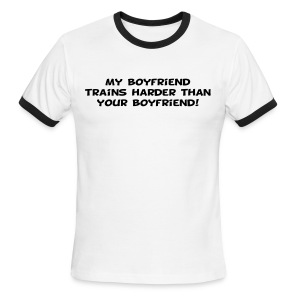 My Boyfriend Trains Harder - Men's Ringer T-Shirt