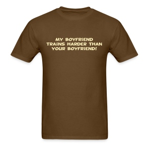My Boyfriend Trains Harder - Men's T-Shirt