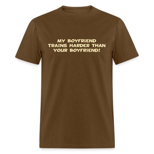 My Boyfriend Trains Harder - Men's T-Shirt