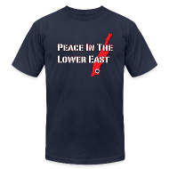 T-Shirts ~ Men's T-Shirt by American Apparel ~ Peace In The Lower East [M]