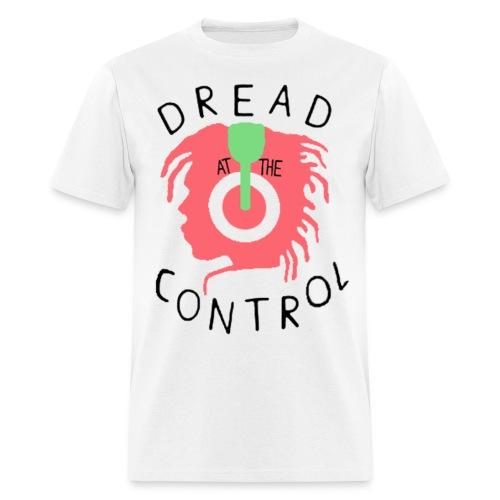 dread at the control - Men's T-Shirt