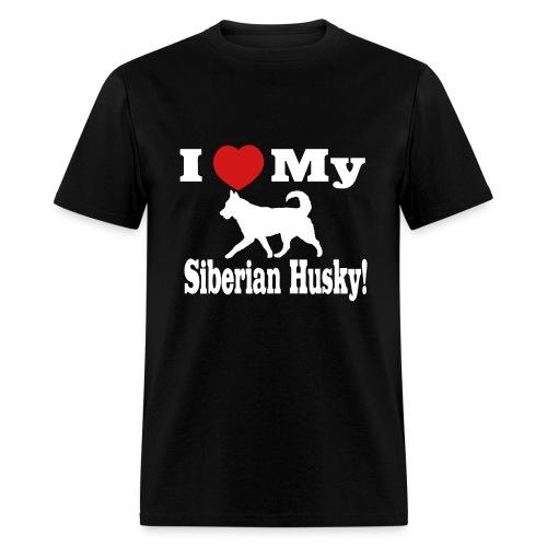 I Love My Siberian Husky! Men's T-Shirt - Men's T-Shirt