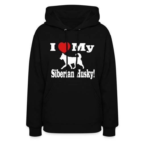 I Love My Siberian Husky! Womens's Hoodie - Women's Hoodie