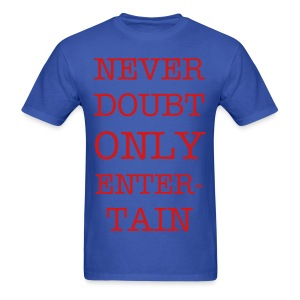 NeverDoubtOnlyEntertainGuy Blue - Men's T-Shirt