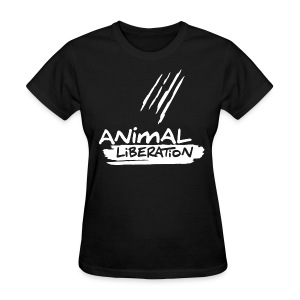 ANIMAL LIBERATION! Women B - Women's T-Shirt