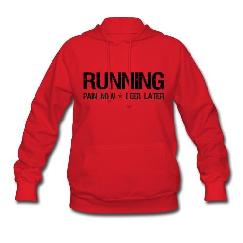Running - Pain Now Beer Later - Women's Hoodie