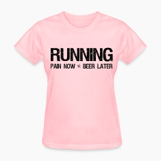 Running Pain Now Beer Later Women's T-Shirts