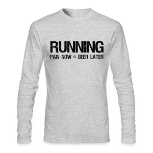 Running - Pain Now Beer Later - Men's Long Sleeve T-Shirt by Next Level
