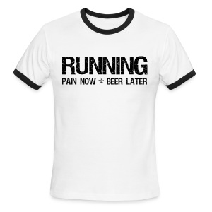 Running - Pain Now Beer Later - Men's Ringer T-Shirt