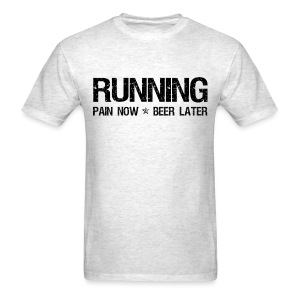Running - Pain Now Beer Later - Men's T-Shirt