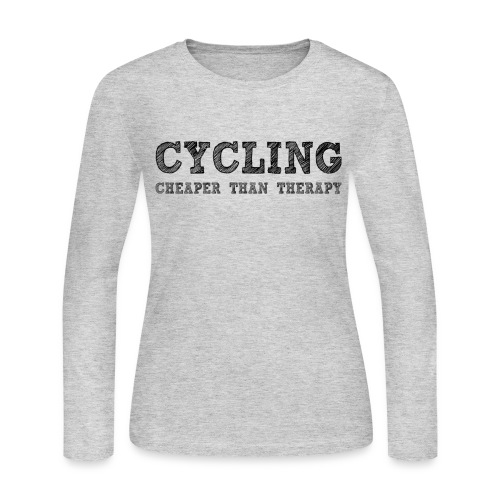 Cycling - Cheaper Than Therapy - Women's Long Sleeve Jersey T-Shirt