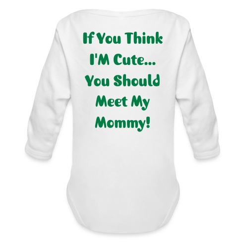 If You Think I'M Cute... - Long Sleeve Baby Bodysuit