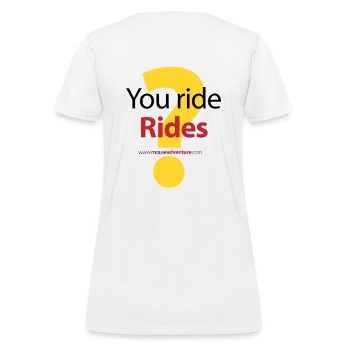 You ride Rides? - Women's T-Shirt