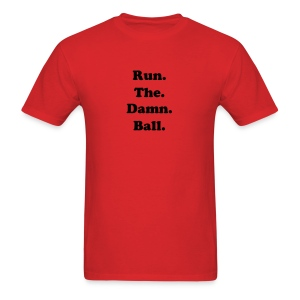 Run The Damn Ball - Red - Men's T-Shirt