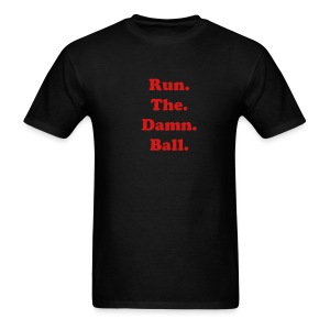 Run. The. Damn. Ball. - Black - Men's T-Shirt