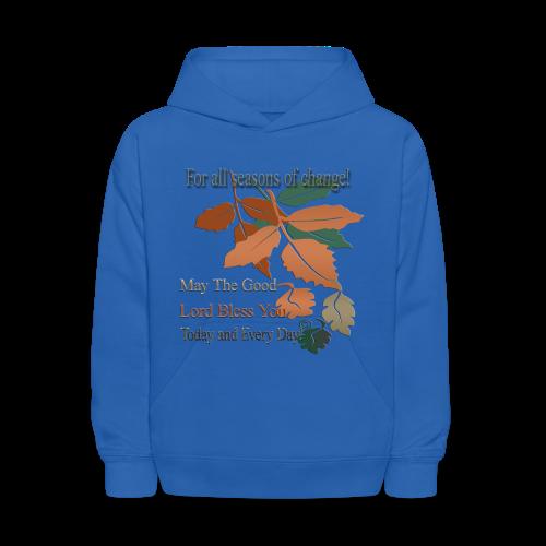For all seasons that change - Kids' Hoodie
