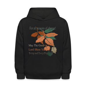 For all seasons that change - Kids' Hoodie