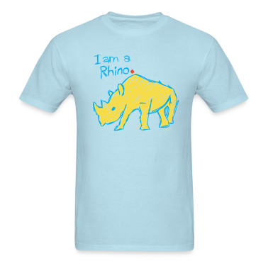I am a rhino. Period.